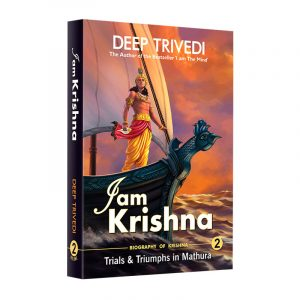 I am Krishna – Vol 2 – Trials & Triumphs In Mathura